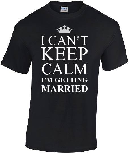 Trouwen 008   Keep calm i,am  getting married.