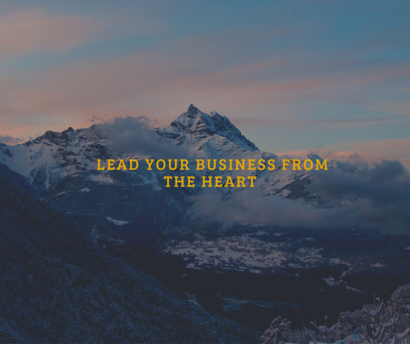 LEAD YOUR BUSINESS FROM THE HEART