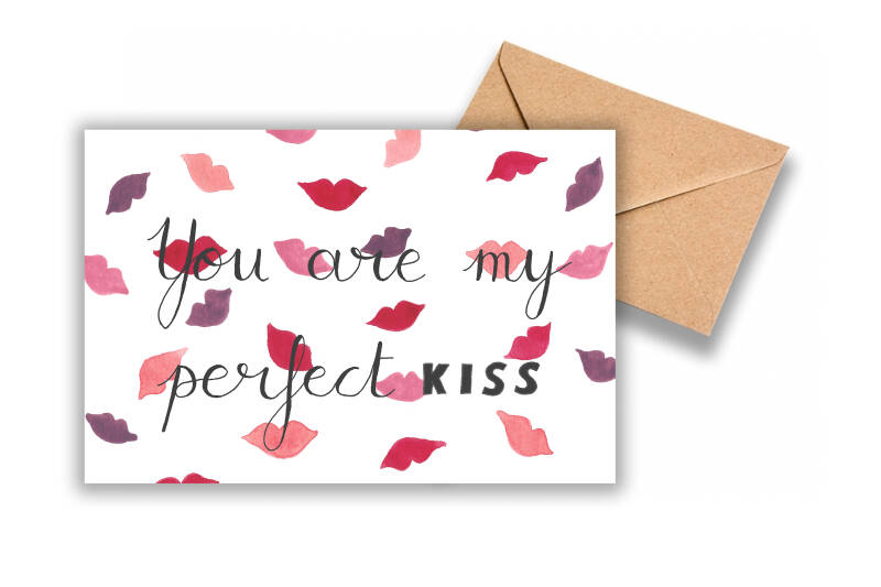 You are my perfect kiss