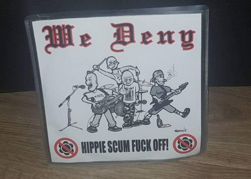 We Deny - Hippie Scum Fuck Off! 7""