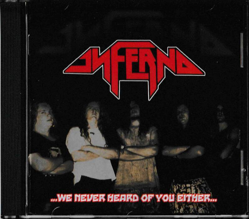 Inferno - ... We Never Heard Of You Either ... (CD)