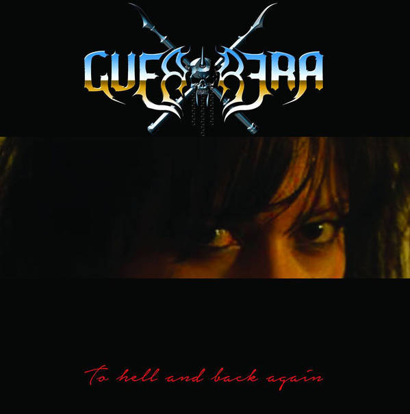 Guerrera - To Hell and Back Again