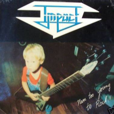 IMPACT (NL) - Never Too Young To Rock (1982)   ????