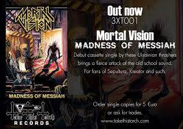 Mortal Vision – Madness Of Messiah