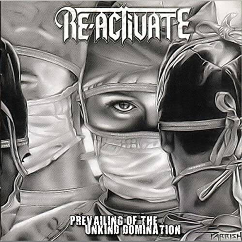 Re-activate - Prevailing of the unkind domination