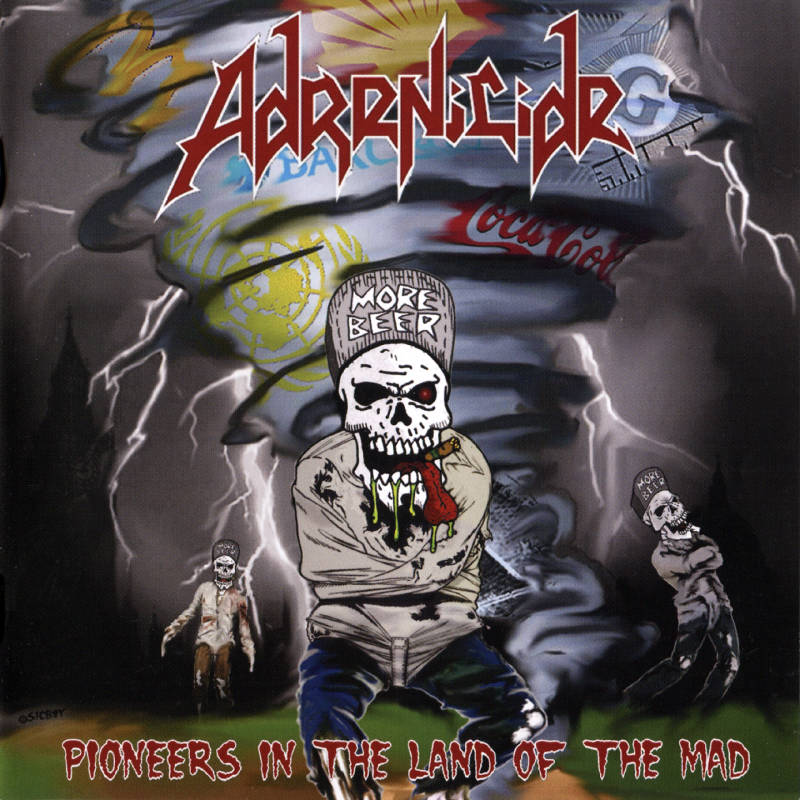 Adrenicide  - Pioneers In The Land Of The Mad