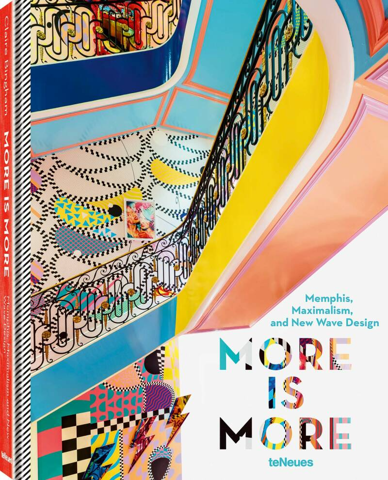 Claire Bingham; More is More, Memphis, Maximalism, and New Wave Design