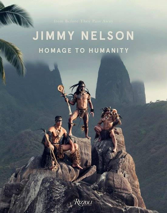 Homage to Humanity. Jimmy Nelson