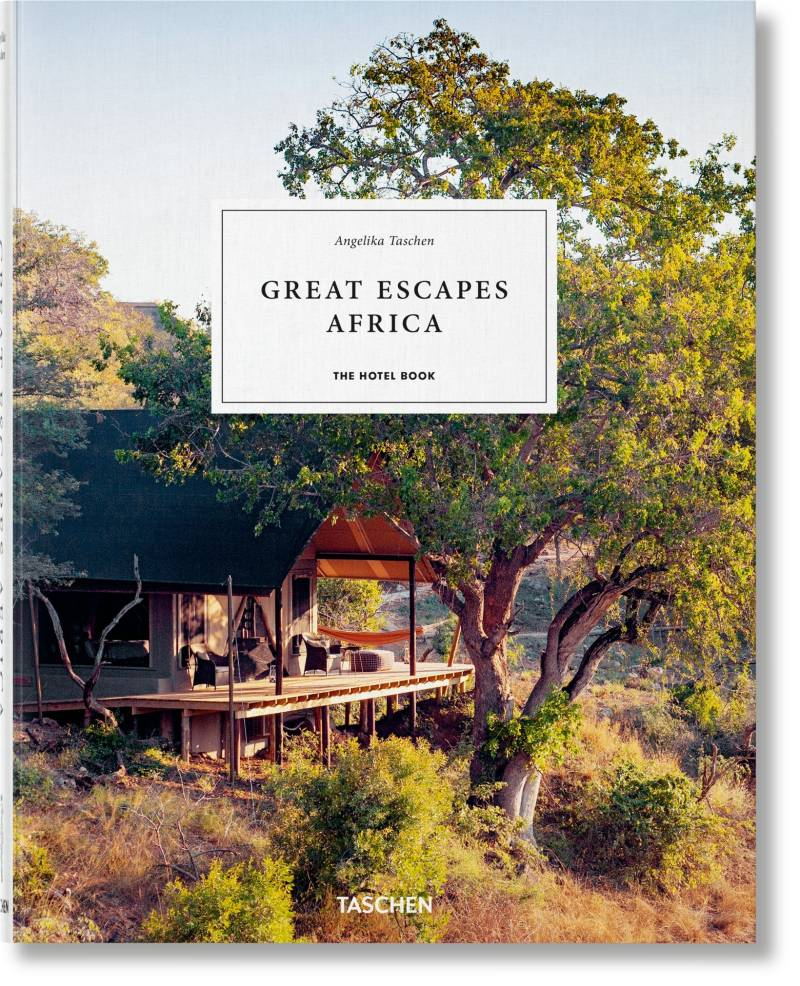 Great Escapes: Africa. The Hotel Book. 2020 Edition