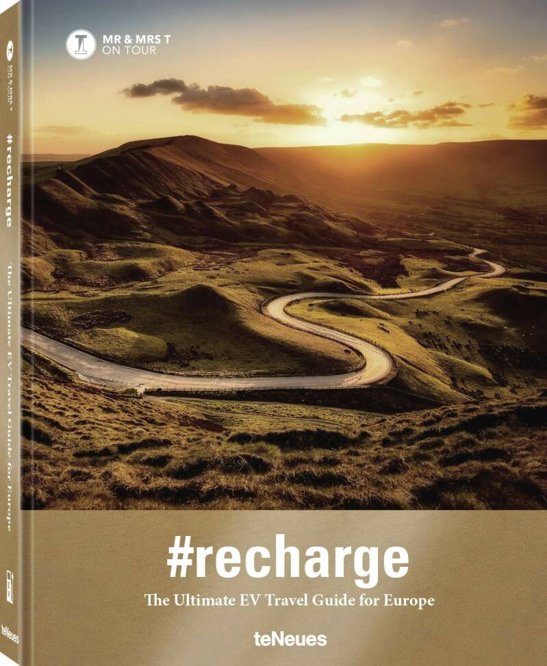 Mr & Mrs T on Tour, #recharge, The Ultimate EV Travel Guide for Europe (English version)