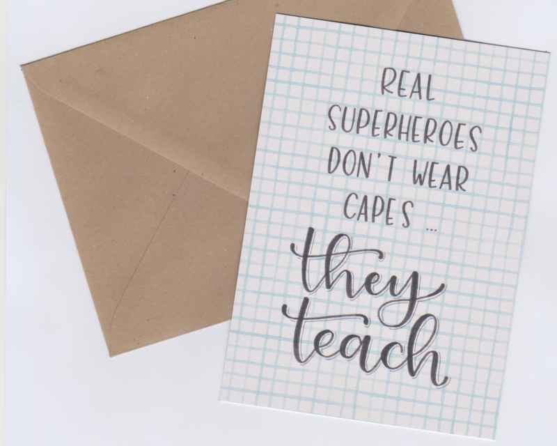 """wenskaart """"real superheroes don't wear capes... they teach"""""""