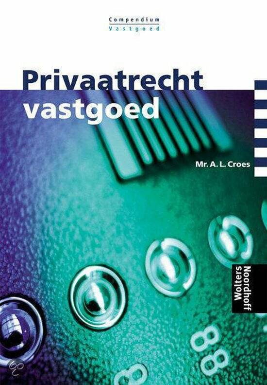Privaatrecht vastgoed. Mr. A.L. Croes.
