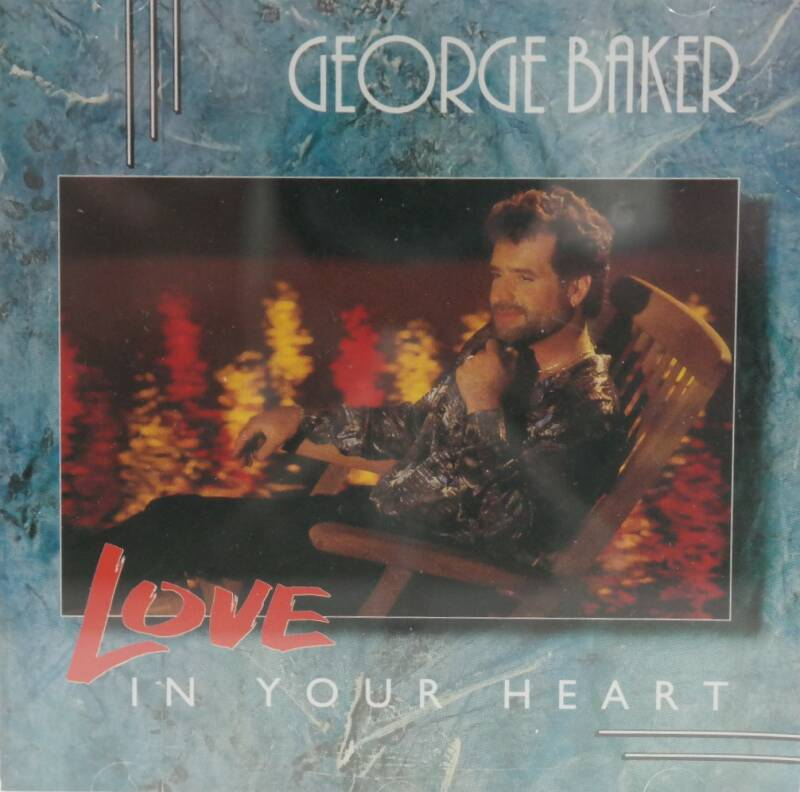 George Baker - Love in you heart