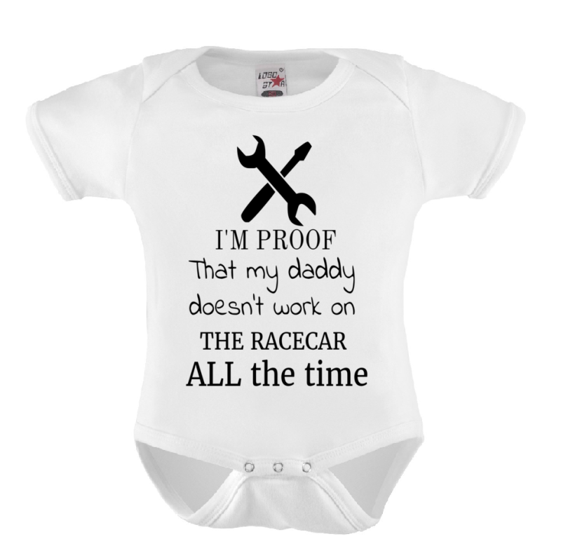 Baby Romper 'Im Proof Daddy Doesnt Always Work On The Race Car'