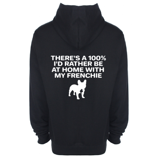 Dog 'Rather Be At Home With My Frenchie' Back Hoodie