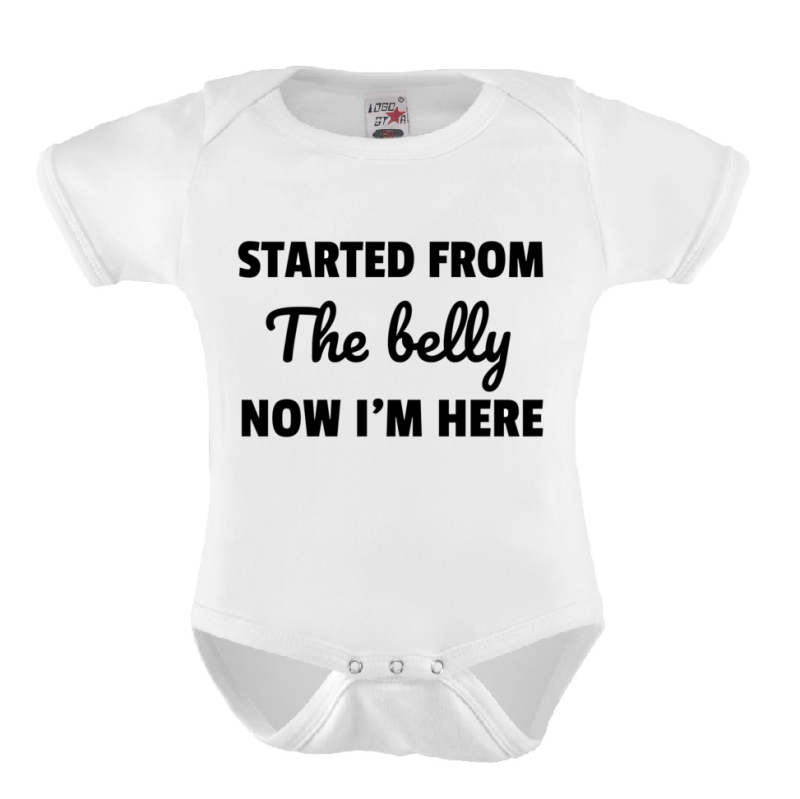 Baby Romper 'Started From The Belly Now I'm Here'