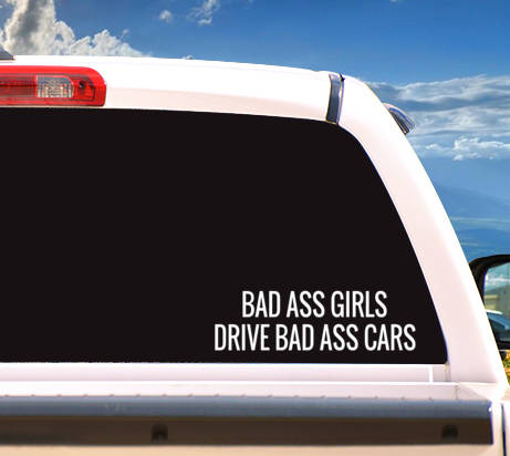 Autosticker 'Bad Ass Girls Drive Bad Ass Cars'