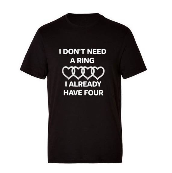'Don't Need A Ring' T-Shirt