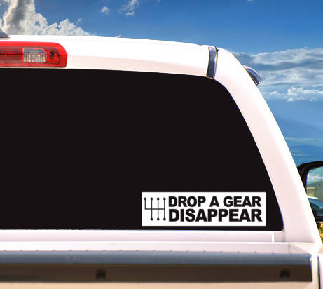 Autosticker 'Drop A Gear And Disappear'