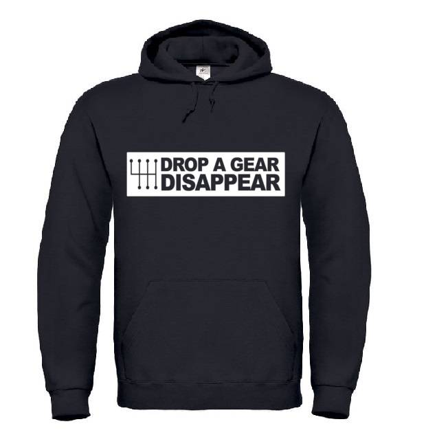 'Drop A Gear And Disappear' Hoodie