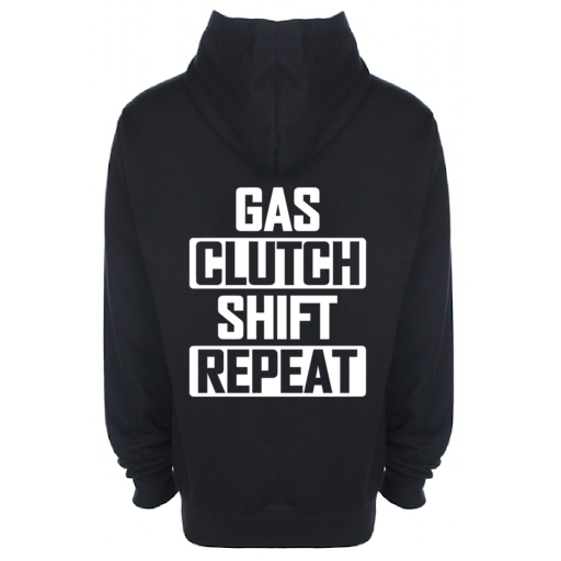 'GAS CLUTCH SHIFT REPEAT' Hoodie