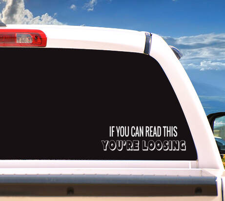 Autosticker 'If You Can Read This You're Loosing'