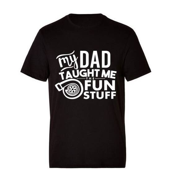 'My Dad Taught Me The Fun Stuff' T-Shirt