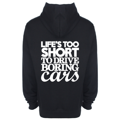 'Life's Too Short To Drive Boring Cars' Hoodie