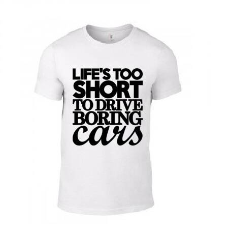 'Life's Too Short To Drive Boring Cars' T-Shirt