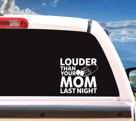 Autosticker 'Louder Than Your Mom Last Night'