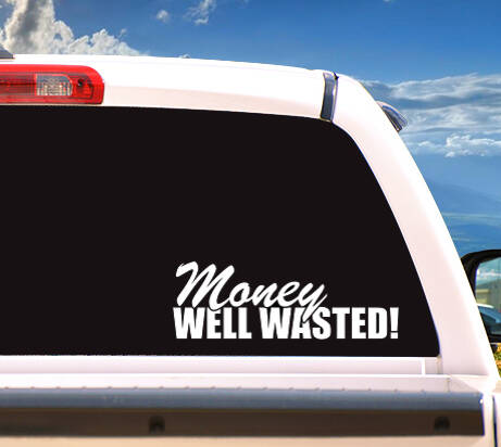 Autosticker 'Money Well Wasted'
