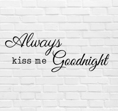 Muursticker 'Always Kiss Me Goodnight' 80x30