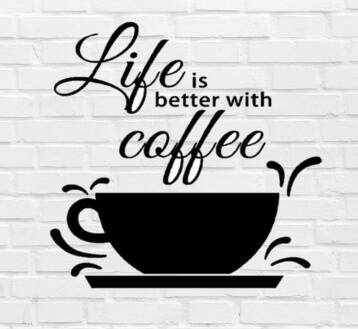 Muursticker 'Life Is Better With Coffee' 30x30