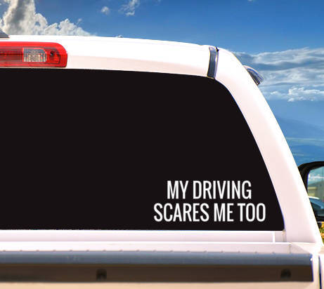 Autosticker 'My Driving Scares Me Too'