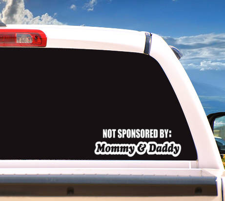Autosticker 'Not Sponsored By Mommy And Daddy'