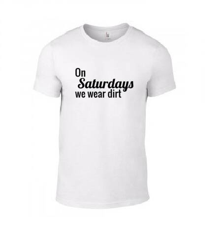 'On Saturdays We Wear Dirt' T-Shirt