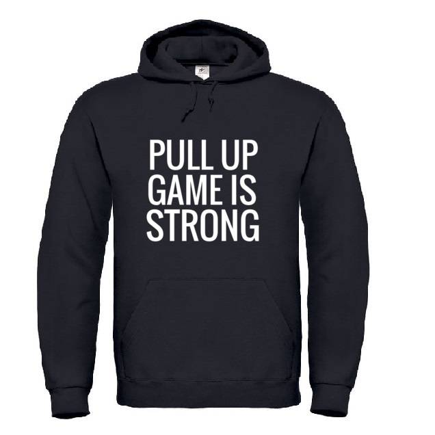 'Pull Up Game Is Strong' Hoodie