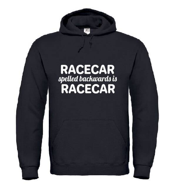 'Racecar Spelled Backwards Is Racecar' Hoodie