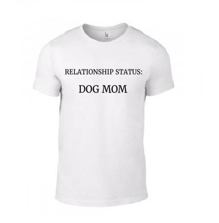 'RELATIONSHIP STATUS: DOG MOM' T-Shirt