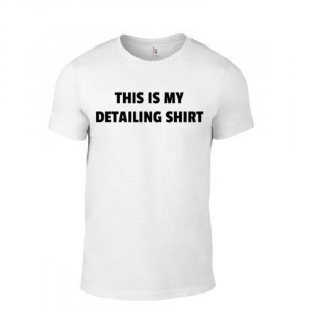 'THIS IS MY DETAILING SHIRT' T-Shirt