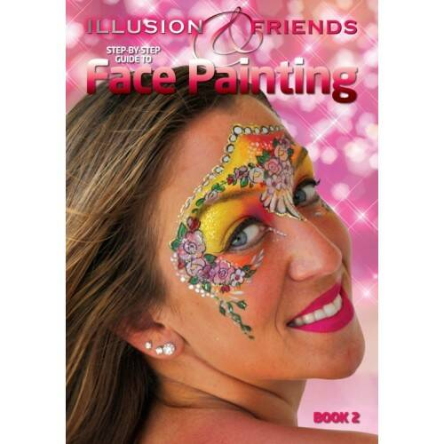 Step-by-step guide to Face Painting Book 2 - Illusion & Friends