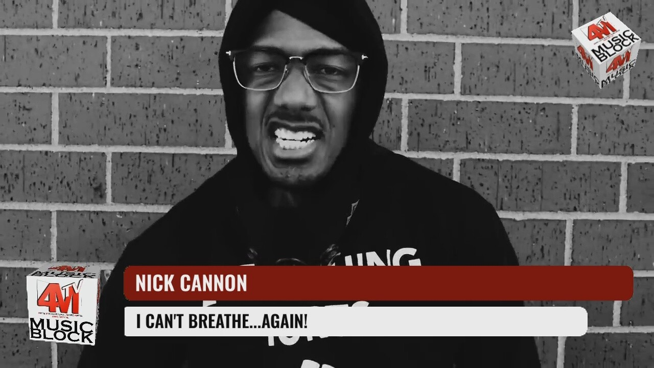 NICK CANNON - I CAN'T BREATHE...AGAIN!