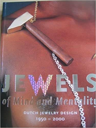 Jewels of mind and mentality: Dutch jewelry design 1950 - 2000