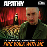 Apathy – It's The Bootleg, Muthafu@kas! Vol.3: Fire Walk With Me 2XCD