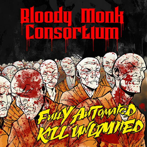 Bloody Monk Consortium ‎– Fully Automated Kill Unlimited CD