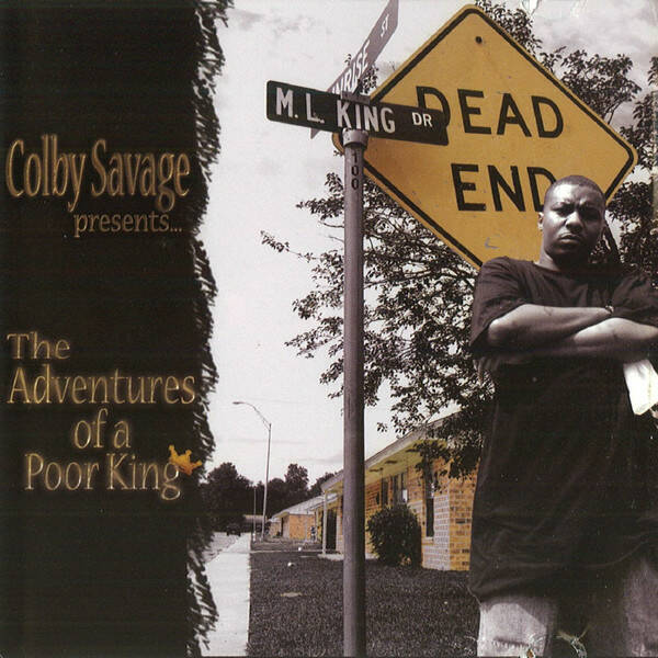 Colby Savage ‎– The Adventures Of A Poor King CD
