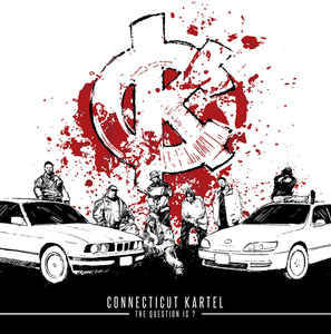 Connecticut Kartel – The Question Is? CD