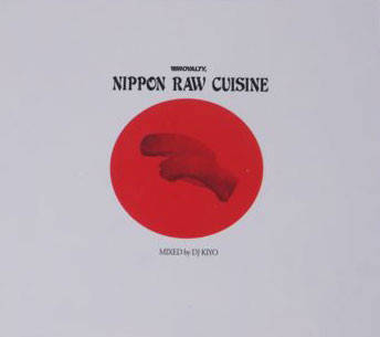 DJ Kiyo ‎– Nippon Raw Cuisine CD