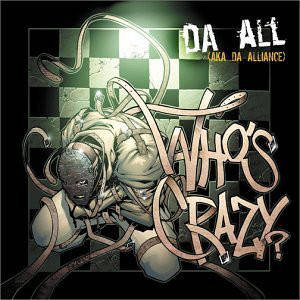 Da All ‎– Who's Crazy? CD