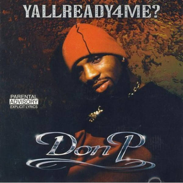 Don P. ‎– YallReady4Me? CD